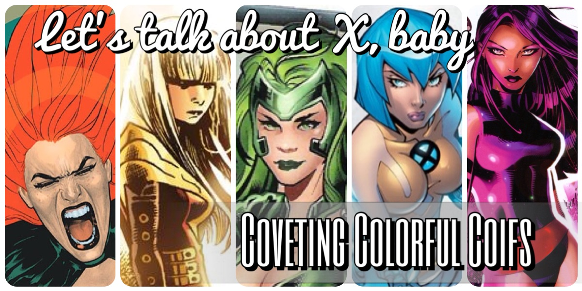 Let's Talk About X Baby X-Men Marvel comics Hair jean grey phoenix Siryn theresa cassidy magik Illyana Rasputin lorna dane abigail brand mermaid surge noriko pixie psylocke betsy braddock monet st croix M storm