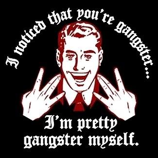 So very gangsta, yo.