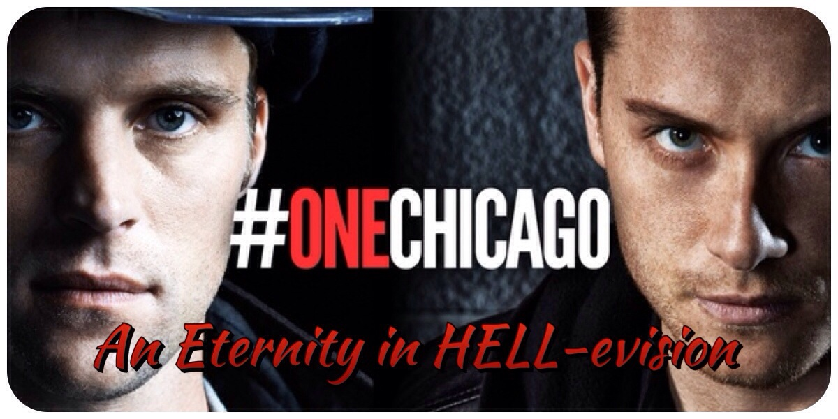 An eternity in hell-evision Chicago fire Chicago pd Chicago med NBC dick wolf #onechicago boston marathon bombings