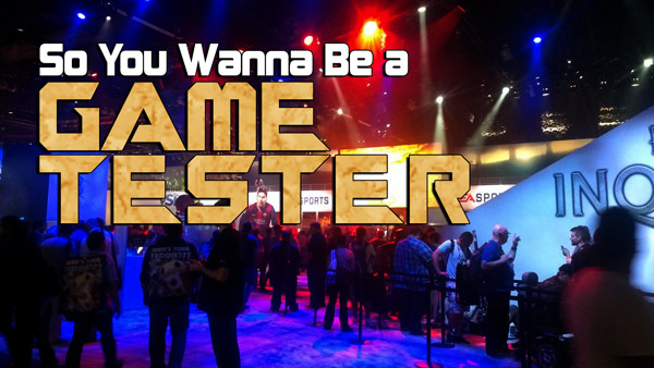 so-you-wanna-be-a-game-tester