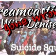 It's been over 24 hours and I still can't quite wrap my head around the Suicide Squad casting.  One of the reasons I try to dreamcast one character at […]