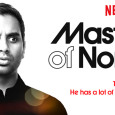 I had a strong feeling about Master Of None after seeing the trailer…… The trailer struck a nerve. The cinematic look, the smart humor and a story focusing on a […]